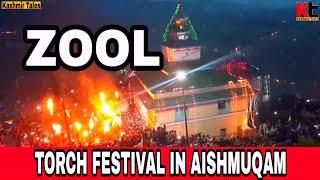 ZOOL || TORCH FESTIVAL IN AISHMUQAM
