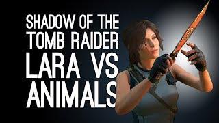 Shadow of the Tomb Raider Gameplay: LARA VS ANIMALS - Let's Play Shadow of the Tomb Raider