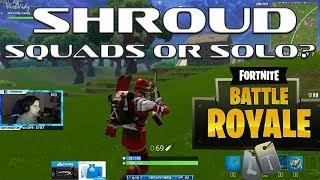 SQUADS or SOLO? Shroud   Fortnite #8