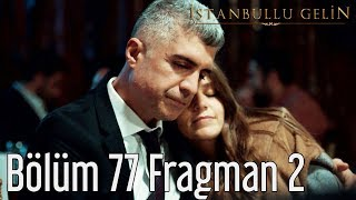 İstanbullu Gelin 77. Bölüm 2. Fragman