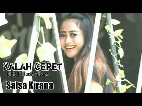 KALAH CEPET - Salsa Kirana Cipt R Husin Albana (Official Video)