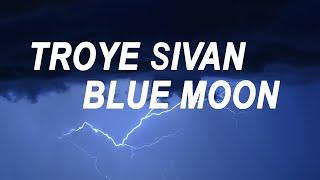 Download Lagu troye sivan - blue moon. (lyrics) Gratis STAFABAND