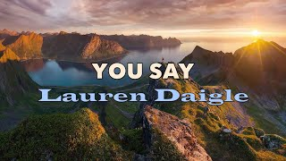 Download Lagu You Say - Lauren Daigle - with Lyrics Gratis STAFABAND