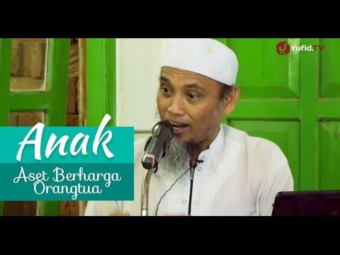 Kajian Islam: Anak Aset Berharga Orang Tua - Ustadz Ali Ahmad