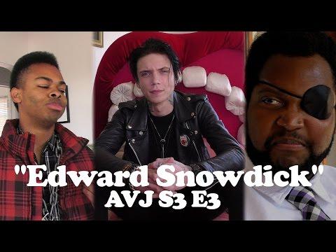 """Edward Snowdick"" Ft Andy Biersack, Dang Matt Smith & Bryan Stars - AVJ S3 E3"