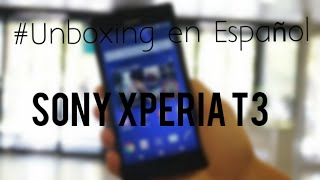 #7-Unboxing en español Sony Xperia T3 // New Android