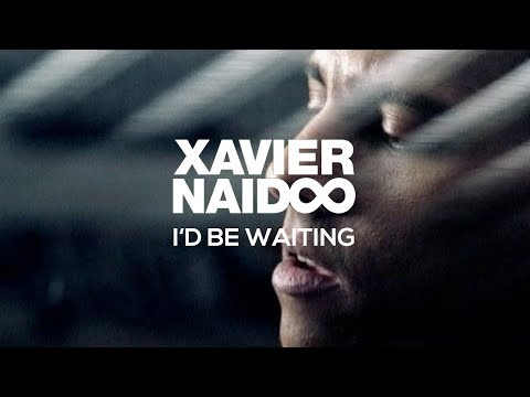 Xavier Naidoo - I'd be waiting [Official Video] Music Videos