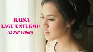 Download Lagu Raisa - Lagu Untukmu (lyric Video) Gratis STAFABAND