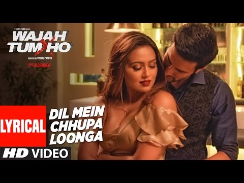 Dil Mein Chhupa Loonga Full Lyrical Video Song | Wajah Tum Ho | Armaan Malik & Tulsi Kumar | Meet Br