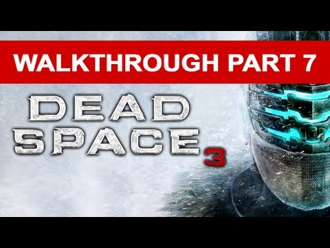 Dead Space 3 - Walkthrough Part 7 HD 1080p No Commentary
