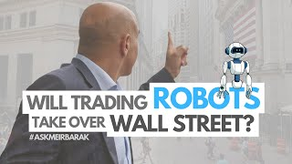 Will Trading Robots (Algo-Trading) Take Over Wall Street?
