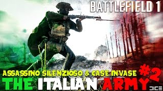Battlefield 1 - THE ITALIAN ARMY #2 - Delirio, Apparizioni & Stragi