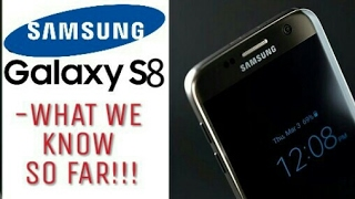 Samsung GALAXY S8 - Final leaks and rumours!