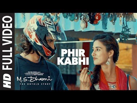 PHIR KABHI Full Video Song   M.S. DHONI - THE UNTOLD STORY  Arijit Singh  Sushant Singh Disha Patani