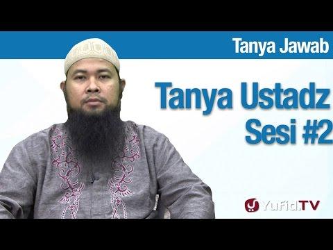 Tanya Jawab Seputar Islam Pertemuan 2 - Ustadz Arif Hidayatullah
