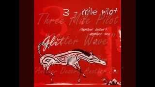 Watch Three Mile Pilot Glitter Wave video