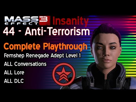 Mass Effect 3 Chapter 44:Anti-Terrorism - Complete Insanity Playthrough