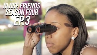Close Friends Episode 3 | Season 4 #CloseFriendsWS