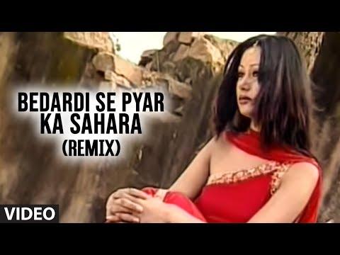 Bedardi Se Pyar Ka Sahara Remix (Achha Sila Diya)  - Bewafai...