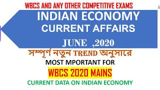 Indian Economy current affairs JUNE 2020|| WBCS and any other competitive exams.