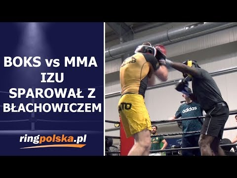 BOKS Vs MMA: IZU SPAROWAŁ Z BŁACHOWICZEM