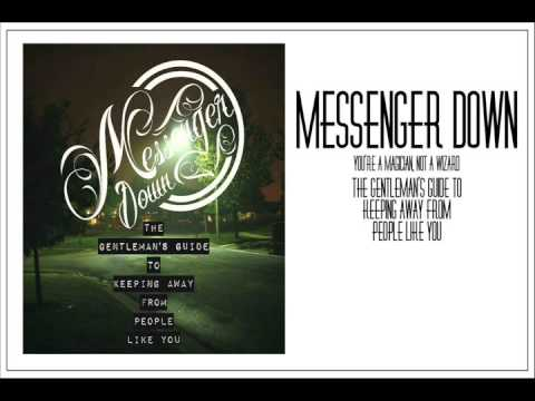 Messenger Down - Youre A Magician Not A Wizard
