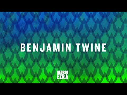 George Ezra - Benjamin Twine [audio]