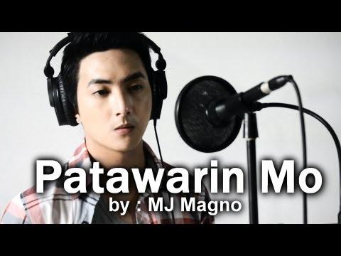Patawarin Mo - MJ Magno