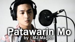 MJ MAGNO - Patawarin Mo (On Bended Knee Tagalog Version)