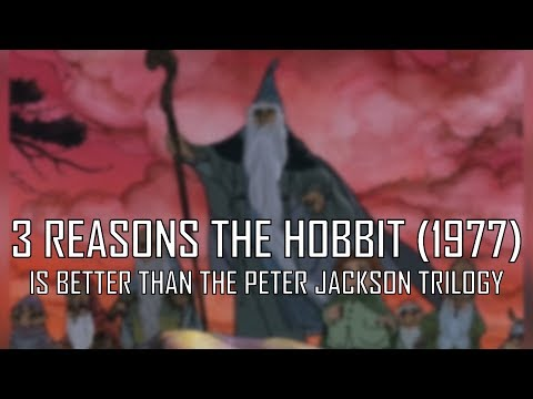 3 Reasons The Hobbit (1977) Is Better Than The Peter Jackson Trilogy