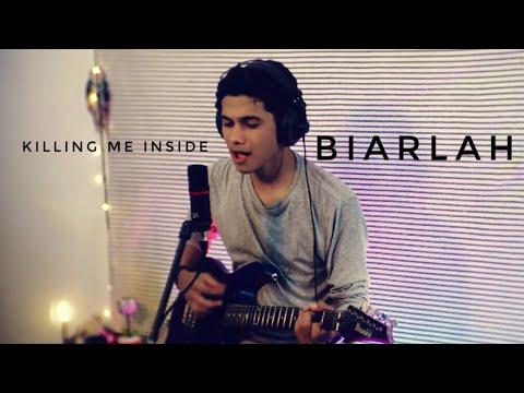 Biarlah - Killing Me Inside Cover by Eja Teuku