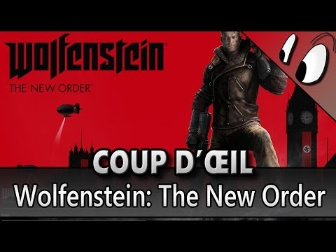 COUP D'ŒIL - Wolfenstein: The New Order [Test FR]