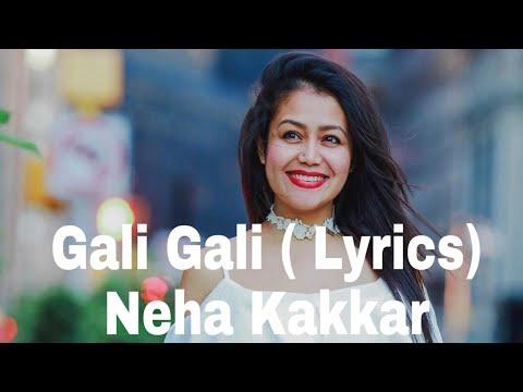 Neha Kakkar - Gali Gali ( Lyrics )