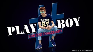 download lagu Play Boy  Cho Cho Chaudhary  New Hindi gratis