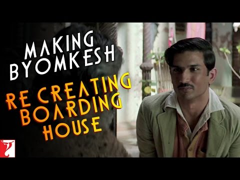 Making Byomkesh Re-Creating Boarding House - Detective Byomkesh Bakshy