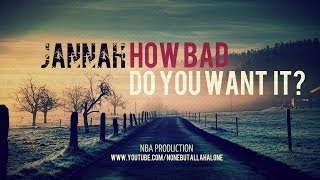 #JANNAH┇HOW BAD DO YOU WANT IT ?