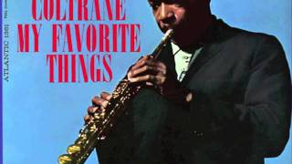 My Favorite Things - John Coltrane [FULL VERSION] HQ