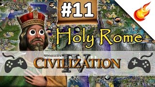 The French Blitzkrieg  - CIVILIZATION 4 - Part 11 - Holy Rome Gameplay