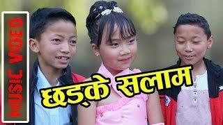 Chhadke Salam Official Music video By  Pratina, Simran, Kehar Singh, Manish Limbu    छड्के सलाम   