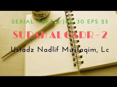 Ustadz Nadlif Mustaqim - Tafsir Juz 30 #25 (Surah Al Bayyinah)