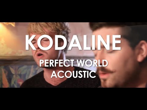 Kodaline - Perfect World