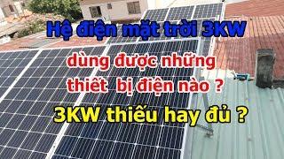 Điện mặt trời 3KW được bao nhiêu điện - dùng được thiết bị gì - 3KW solar system produce per day ?