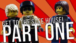 Get To The Safe House! - Part One