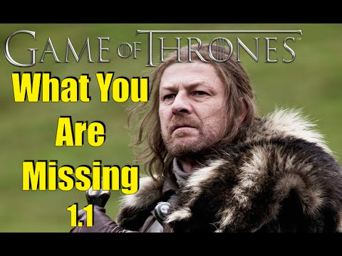 Game of Thrones: What You Are Missing 1.1