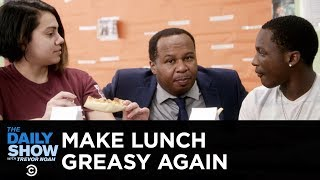 Trump Is Making School Lunches Greasy Again | The Daily Show
