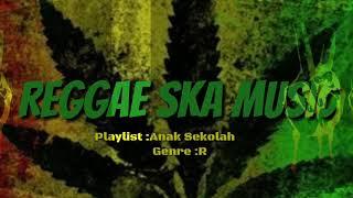 Top Lagu reggae ska paling enak di dengar santai_Anak sekolah (Chrisye Cover) 2018