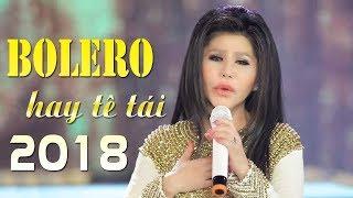 Lk Hồi Tưởng Nhạc Vàng Bolero Xưa Hay Mới Nhất 2018 | Nhạc Sến Nhạc Trữ Tình Bolero Hay Tê Tái