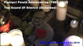 Pamięci Pawła Adamowicza The Sound Of Silence Disturbed Gdańsk 14 01 2019