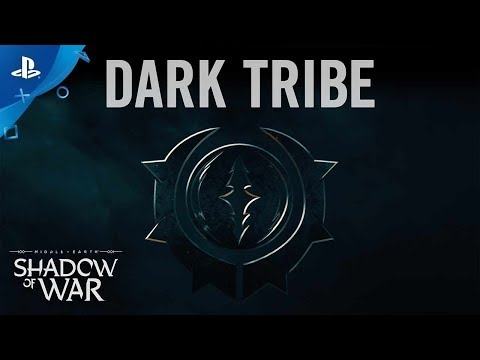 Middle-earth: Shadow of War - Dark Tribe Trailer | PS4