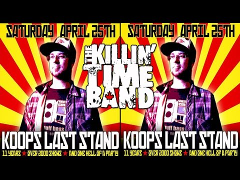 The Killin' Time Band - Koops Last Stand! @The...